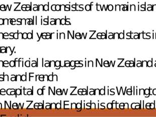 11.	New Zealand consists of two main islands and some small islands. 12.	The