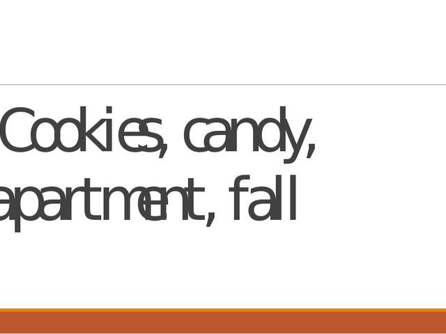 Cookies, candy, apartment, fall