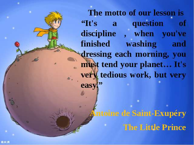"The motto of our lesson is ""It's a question of discipline , when you've fini..."
