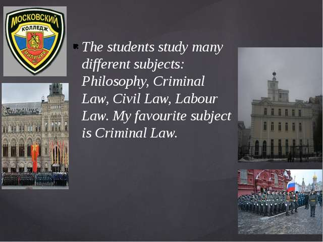 The students study many different subjects: Philosophy, Criminal Law, Civil...