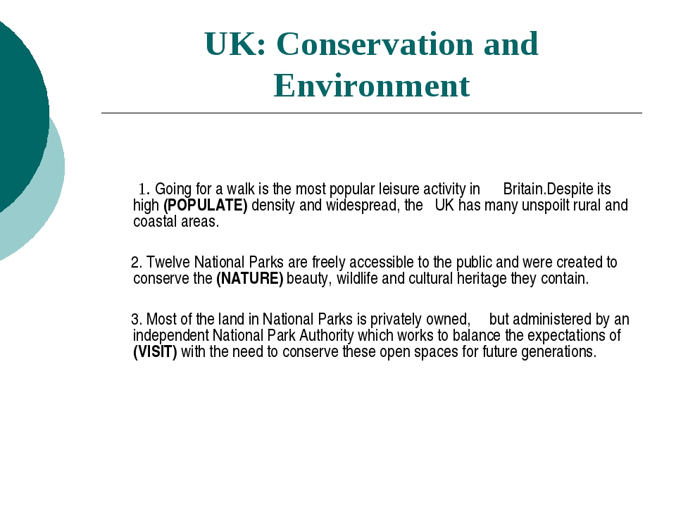 UK: Conservation and Environment 1. Going for a walk is the most popular leis...