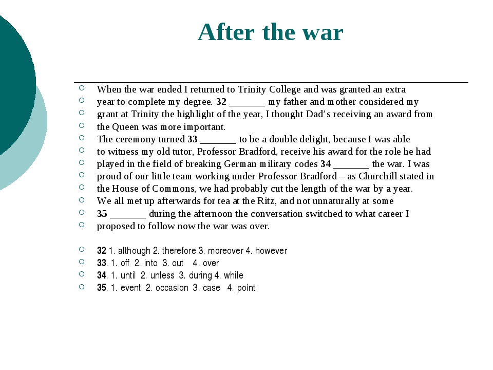 After the war When the war ended I returned to Trinity College and was grante...