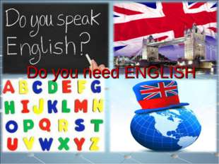 Do you need ENGLISH