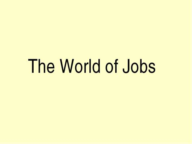 The World of Jobs