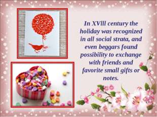 In XVlll century the holiday was recognized in all social strata, and even be