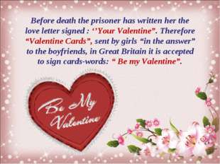 Before death the prisoner has written her the love letter signed : ''Your Val
