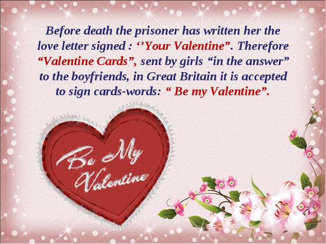 Before death the prisoner has written her the love letter signed : ''Your Val...