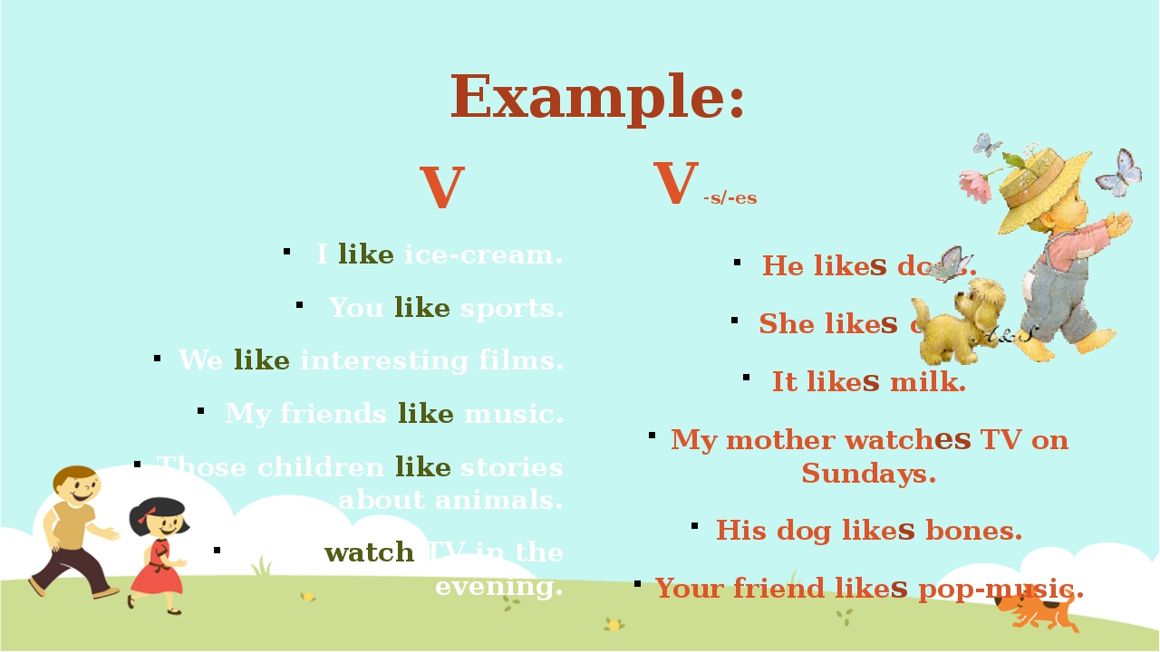 Example: V I like ice-cream. You like sports. We like interesting films. My f...