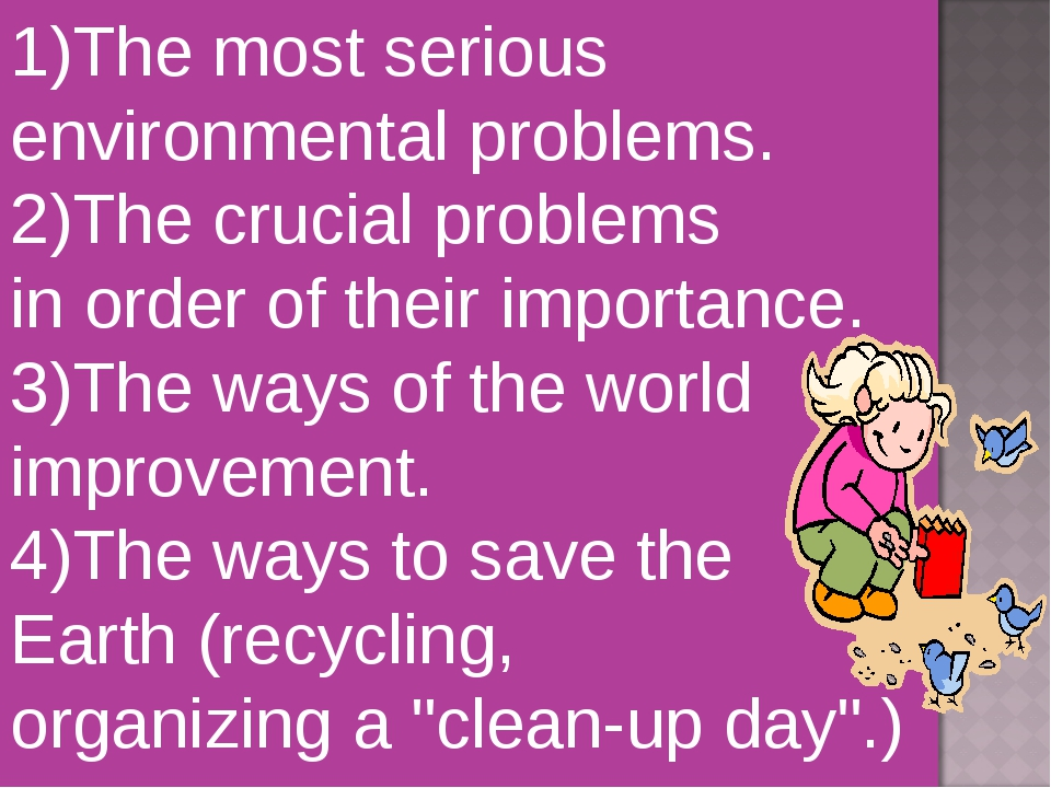 1)The most serious environmental problems. 2)The crucial problems in order of...