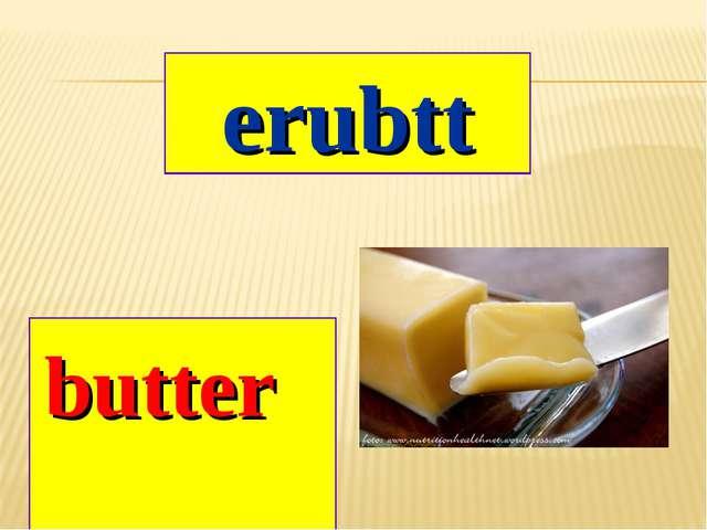 erubtt butter