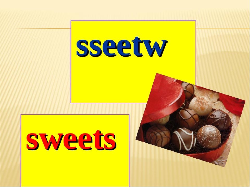 sseetw sweets