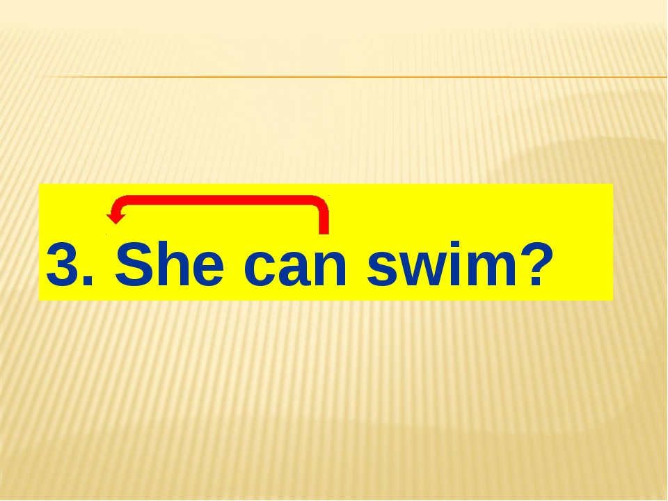 3. She can swim?