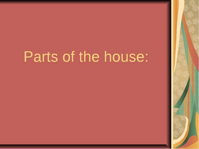 Parts of the house: