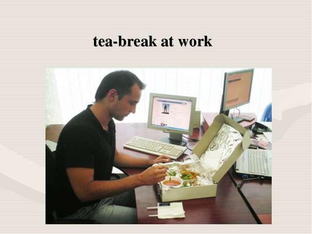 tea-break at work