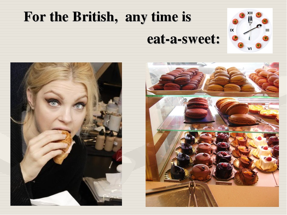 For the British, any time is eat-a-sweet: