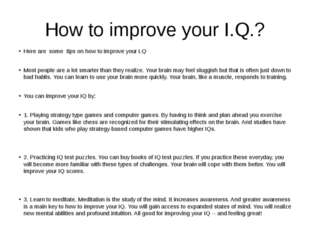 How to improve your I.Q.? Here are some tips on how to improve your I.Q Most
