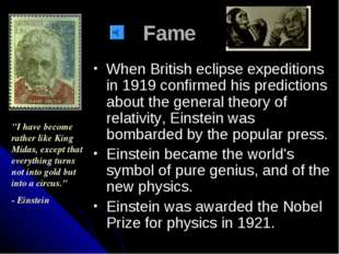 Fame When British eclipse expeditions in 1919 confirmed his predictions about