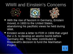 WWII and Einstein's Concerns With the rise of fascism in Germany, Einstein mo