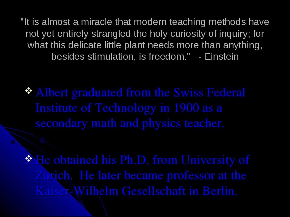 """It is almost a miracle that modern teaching methods have not yet entirely st..."
