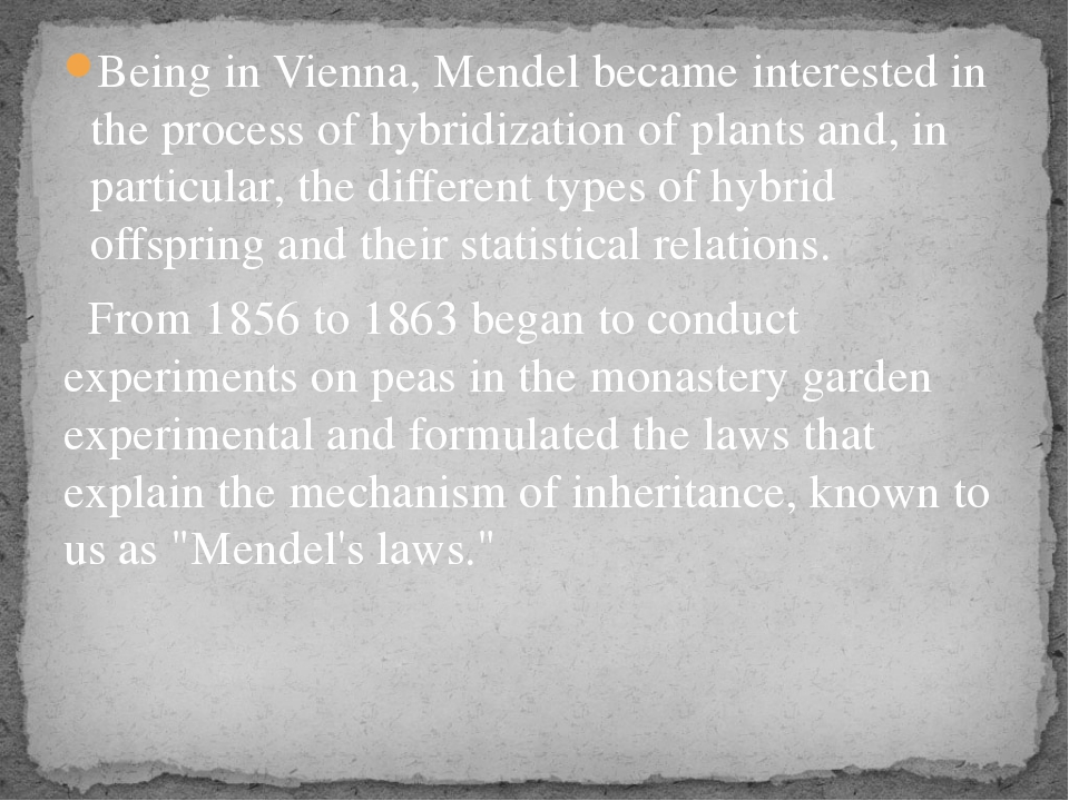 Being in Vienna, Mendel became interested in the process of hybridization of...