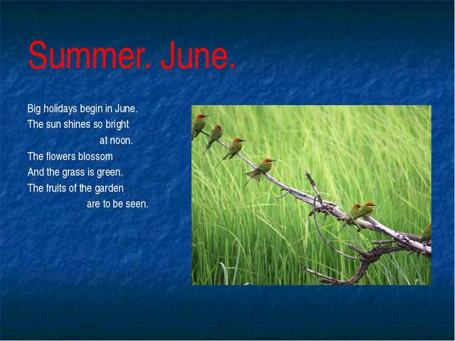 Summer. June. Big holidays begin in June. The sun shines so bright at noon. T...