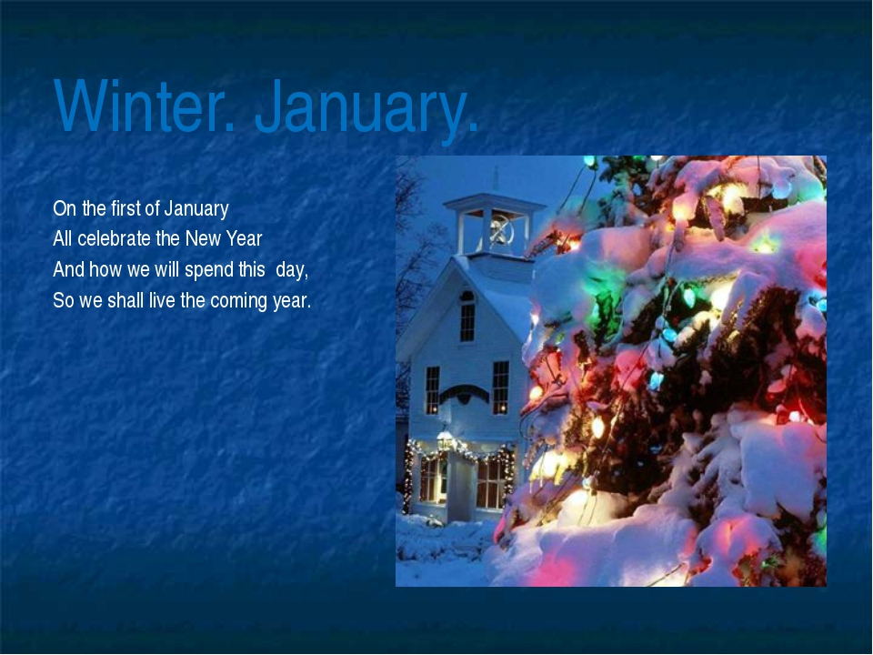 Winter. January. On the first of January All celebrate the New Year And how w...
