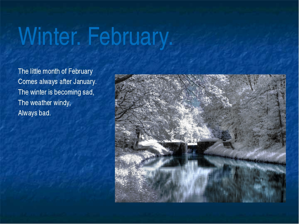 Winter. February. The little month of February Comes always after January. Th...