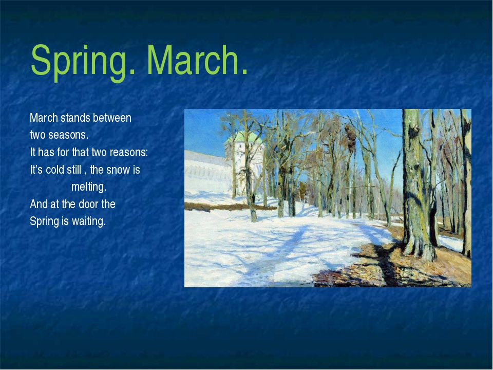 Spring. March. March stands between two seasons. It has for that two reasons:...