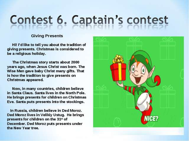 Giving Presents Hi! I'd like to tell you about the tradition of giving presen...