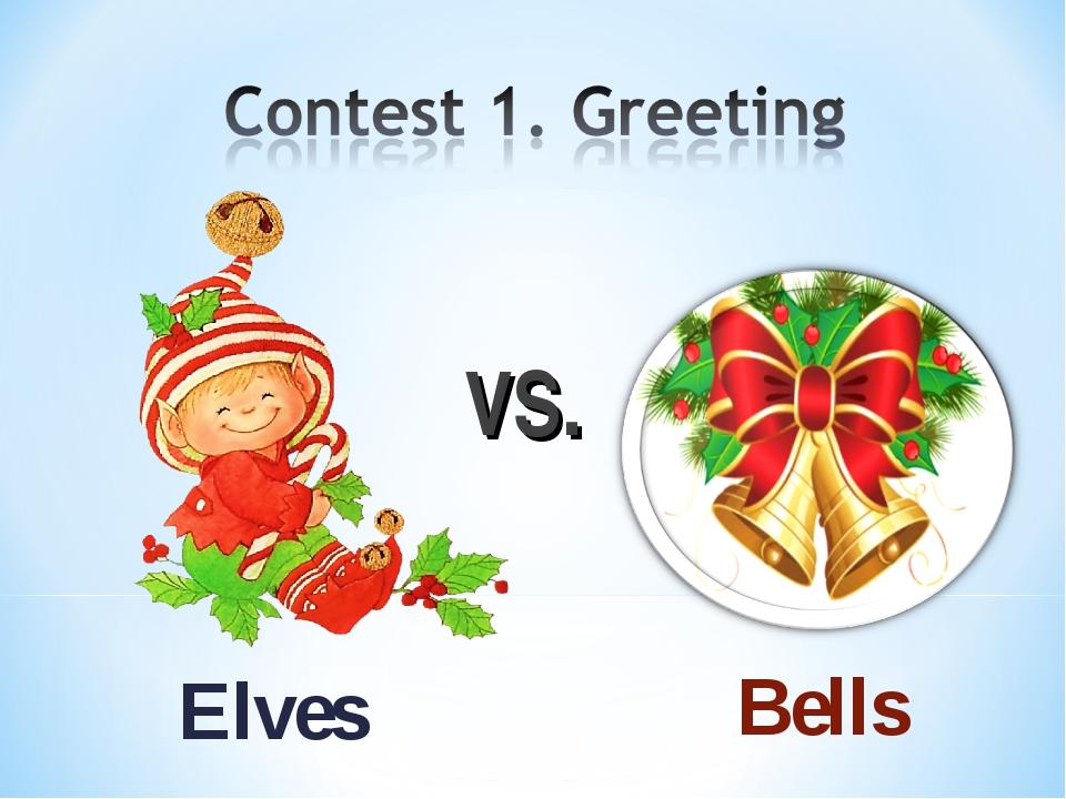 VS. Elves Bells