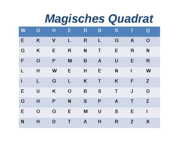 Magisches Quadrat W G H E R B S T Q E K V L R L G A O G K E R N T E R N F O P...