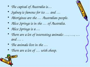 The capital of Australia is… Sydney is famous for its … and … Aborigines are