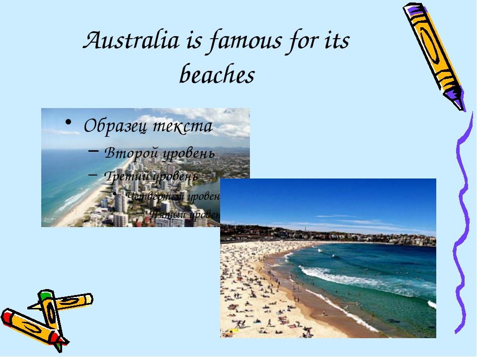 Australia is famous for its beaches