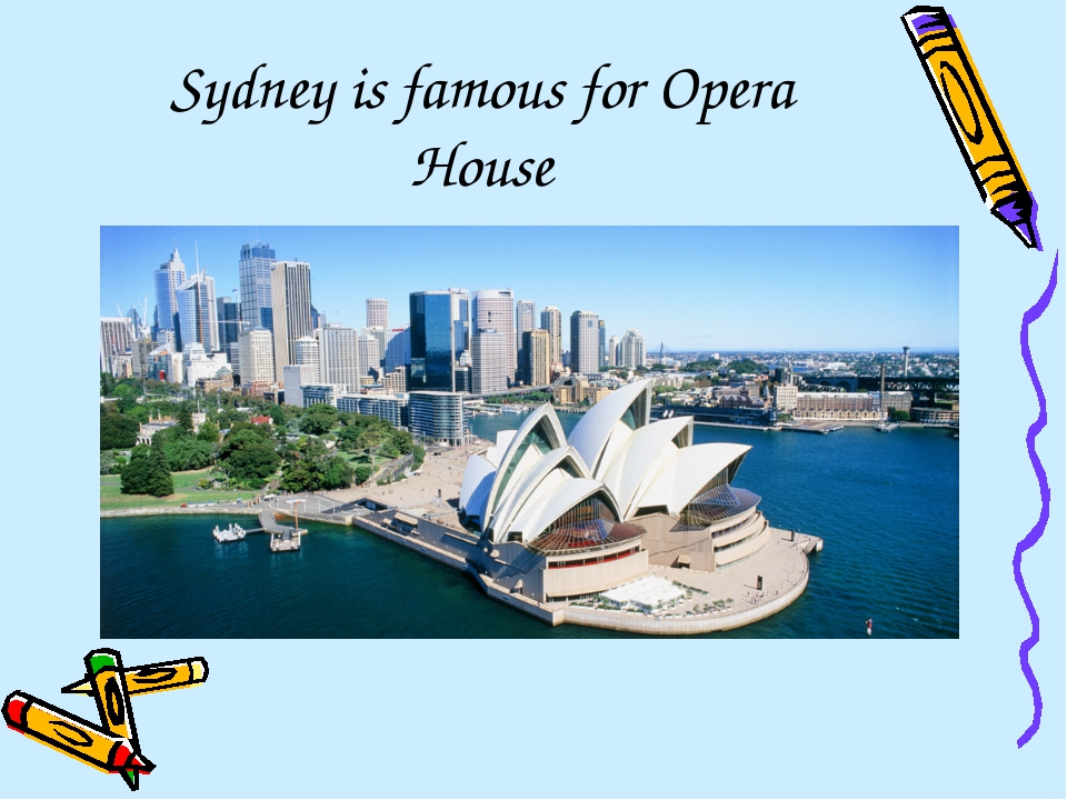 Sydney is famous for Opera House