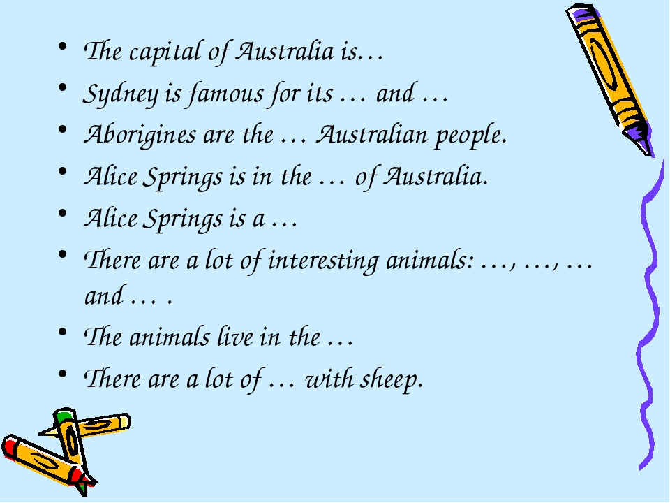 The capital of Australia is… Sydney is famous for its … and … Aborigines are...