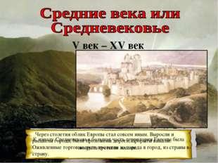 V век – XV век К началу Средневековья большая часть территории Европы была по