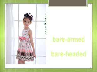 bare-armed bare-headed