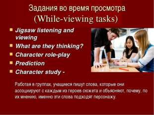 Jigsaw listening and viewing What are they thinking? Character role-play Pred