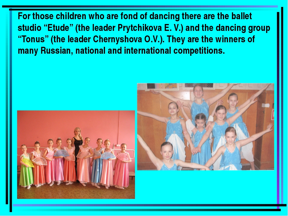 "For those children who are fond of dancing there are the ballet studio ""Etude..."