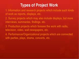 Types of Project Work 1. Information and research projects which include such