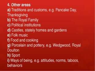 4. Other areas a) Traditions and customs, e.g. Pancake Day, Thanksgiving b) T