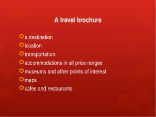 A travel brochure a destination location transportation accommodations in all