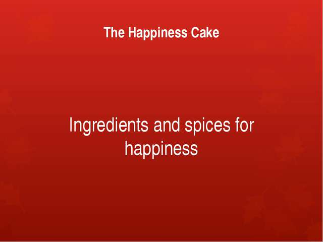 The Happiness Cake Ingredients and spices for happiness