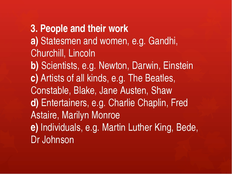 3. People and their work a) Statesmen and women, e.g. Gandhi, Churchill, Linc...