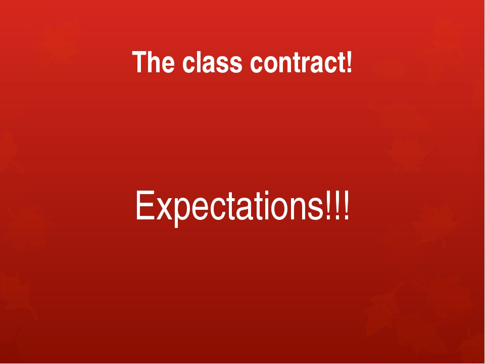 The class contract! Expectations!!!