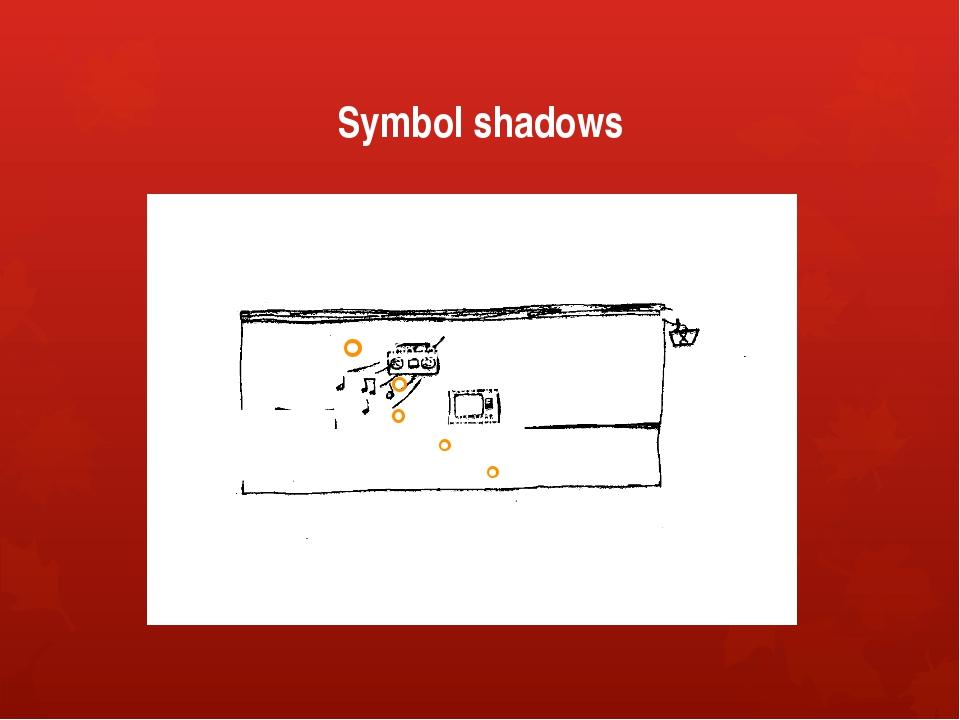 Symbol shadows