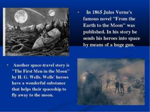 "In 1865 Jules Verne's famous novel ""From the Earth to the Moon"" was publishe"