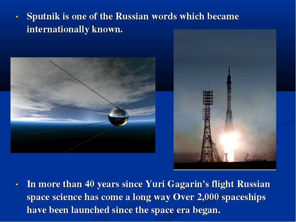 Sputnik is one of the Russian words which became internationally known. In mo...