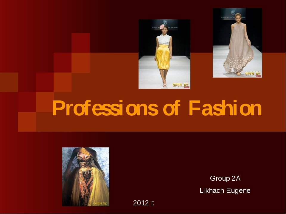 2012 г. Group 2A Likhach Eugene Professions of Fashion