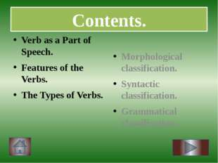 Semantic features Morphological features Syntactic features Features of the V